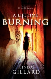 A Lifetime Burning ebook by Linda Gillard