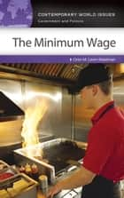 The Minimum Wage: A Reference Handbook ebook by Oren M. Levin-Waldman