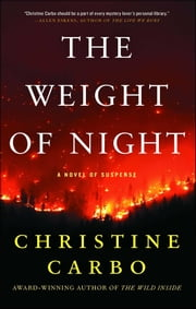 The Weight of Night - A Novel of Suspense ebook by Christine Carbo