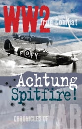 Achtung Spitfire! (True Combat) ebook by Nigel Cawthorne