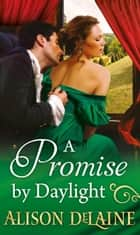A Promise by Daylight ebook by Alison DeLaine