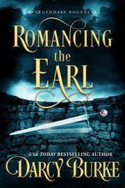 Romancing the Earl ebook by Darcy Burke