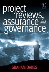 Project Reviews, Assurance and Governance ebook by Mr Graham Oakes