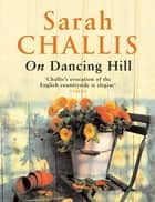 On Dancing Hill ebook by Sarah Challis