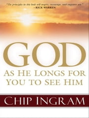 God: As He Longs for You to See Him ebook by Chip Ingram