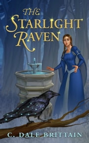 The Starlight Raven ebook by C. Dale Brittain