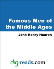Famous Men of the Middle Ages ebook by Haaren, John Henry