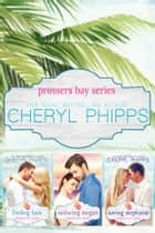 Prossers Bay - Books 1-3 ebook by Cheryl Phipps