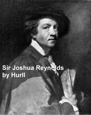 Sir Joshua Reynolds - A Collection of 15 Pictures and a Portrait of the Painter (Illustrated) ebook by Hurll,Estelle M.