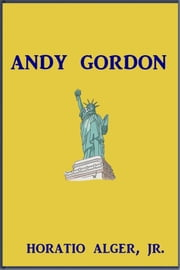Andy Gordon ebook by Horatio Alger, Jr.