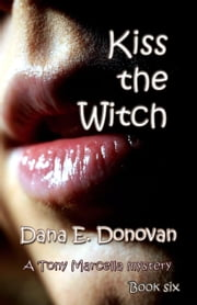 Kiss the Witch ebook by Dana E. Donovan