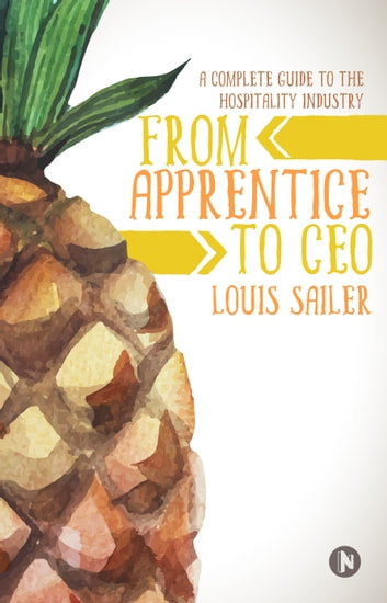 From Apprentice to CEO ebook by Louis Sailer