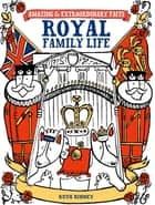 Amazing & Extraordinary Facts Royal Family Life ebook by Ruth Binney