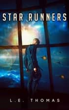 Star Runners ebook by L.E. Thomas