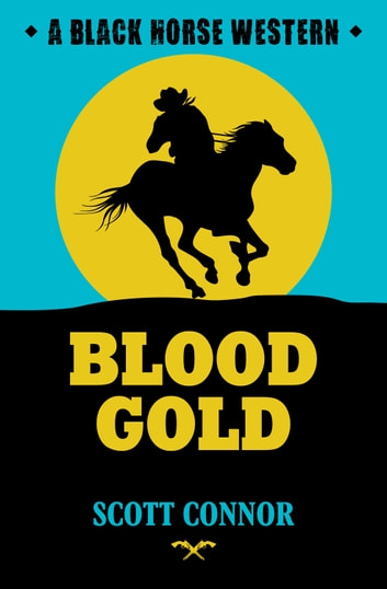 Blood Gold ebook by Scott Connor
