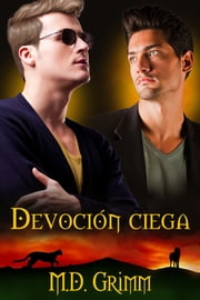 Devoción ciega eBook by M.D. Grimm, Neus Casas