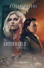 The Underworld Chronicles - Tome 1 | Science-fiction lesbien - livre lesbien eBook by Kyrian Malone