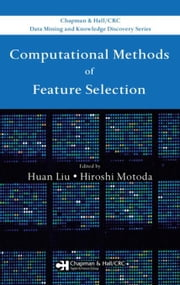 Computational Methods of Feature Selection ebook by Liu, Huan