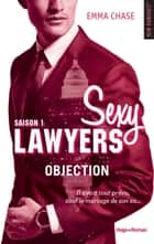 Sexy Lawyers Saison 1 Objection ebook by Emma Chase