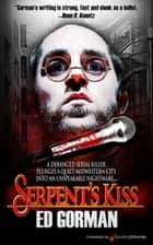 Serpent's Kiss ebook by Ed Gorman, Daniel Ransom
