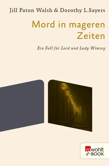 Mord in mageren Zeiten - Ein Fall für Lord und Lady Wimsey ebook by Dorothy L. Sayers,Jill Paton Walsh