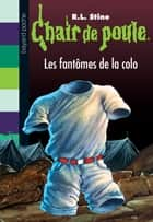 Chair de poule, Tome 32 - Les fantômes de la colo ebook by R.L Stine