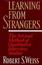 Learning From Strangers ebook by Robert S. Weiss