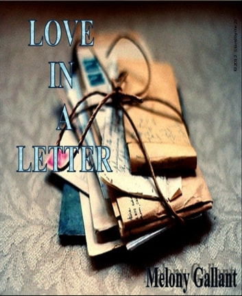 Love in a Letter - Love in a Letter ebook by Melony Gallant