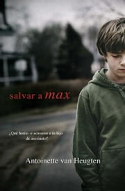 SALVAR A MAX ebook by ANTOINETTE VAN HEUGTEN