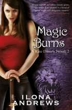 Magic Burns - A Kate Daniels Novel: 2 ebook by Ilona Andrews