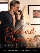 Second Chances: The Bold and the Beautiful ebook by Ros Baxter