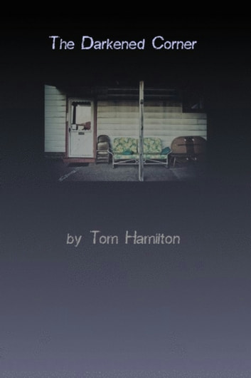 The Darkened Corner ebook by Tom Hamilton
