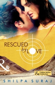 Rescued by Love ebook by Shilpa Suraj