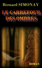 Le Carrefour des Ombres ebook by Bernard SIMONAY