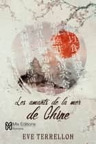 Les amants de la mer de Chine eBook par Eve Terrellon