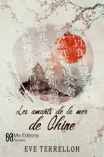 Les amants de la mer de Chine ebook by Eve Terrellon