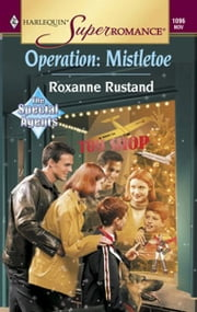 Operation: Mistletoe ebook by Roxanne Rustand