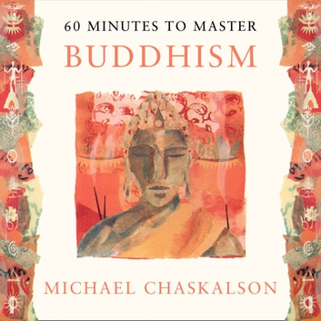 60 MINUTES TO MASTER BUDDHISM audiobook by Michael Chaskalson