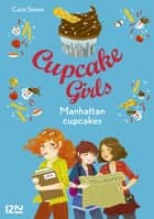 Cupcake Girls - tome 16 : Manhattan cupcakes ebook by Coco SIMON, Christine BOUCHAREINE