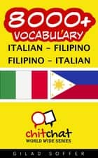 8000+ Vocabulary Italian - Filipino ebook by Gilad Soffer