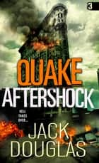 Quake Aftershock eBook by Jack Douglas