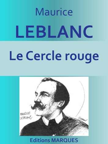 Le Cercle rouge - Texte intégral ebook by Maurice LEBLANC