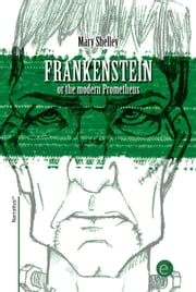 Frankenstein or the modern Prometheus ebook by Mary Shelley