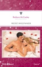 Reese's Wild Wager ebook by Barbara McCauley