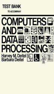 Test Bank to Accompany Computers Data and Processing ebook by Deitel, Harvey M.