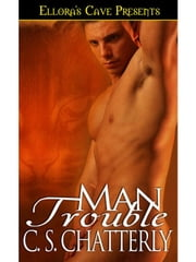 Man Trouble ebook by C.S. Chatterly
