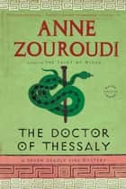 The Doctor of Thessaly - A Seven Deadly Sins Mystery ebook by Anne Zouroudi