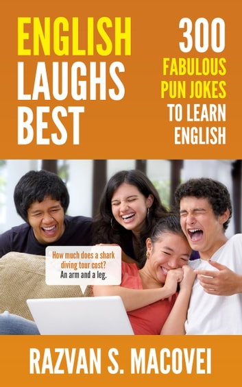English Laughs Best. 300 Fabulous Pun Jokes to Learn English ebook by Razvan S. Macovei