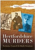 Hertfordshire Murders ebook by Nicholas Connell, Ruth Stratton