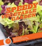The Speedy Vegetable Garden ekitaplar by Mark Diacono, Lia Leendertz